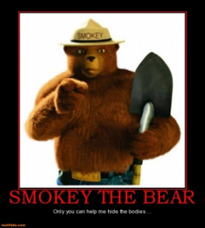 smokey-the-bear-smokey-bear-hide-the-bodies-demotivational-posters ...