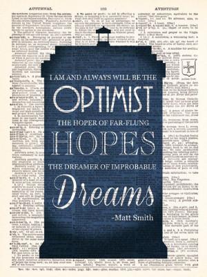 Doctor Who - Matt Smith Optimist Quote - Dr. Who Tardis Typography ...