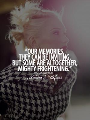 gwen stefani, quotes, sayings, our memories, life