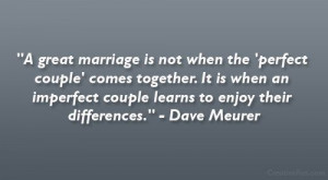 old together quotes | great marriage is not when the 'perfect ...