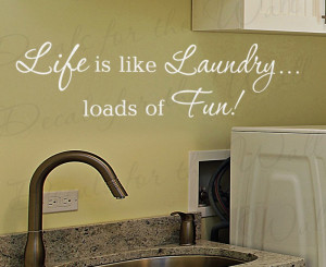 Life is Like Laundry Funny Laundry Room Wall Decal Quote