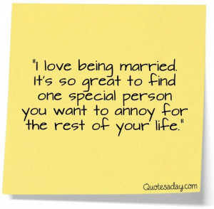 love being marriedits so great to find one special person you want ...