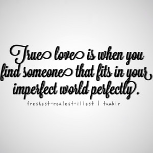 love, me, perfect, quote, quotes, text, to, true, you',re, youre