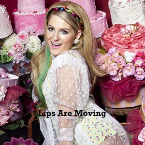 Meghan Trainor - Lips are Moving LYRICS - …