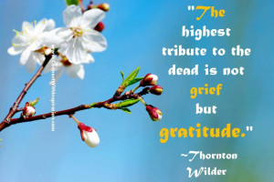 Quotes On Loss, Death Quotes, highest tribute to the dead is not grief