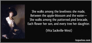 She walks among the loveliness she made, Between the apple-blossom and ...