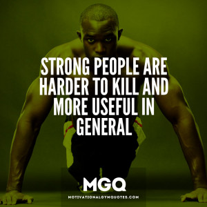 Strong people…