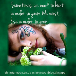Sometimes we need to hurt in order to grow. We must lose in order to ...