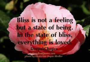 bliss Quotes, love quotes, Deepark Chopra Quotes, bliss is not a ...