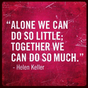 """... , Together We Can Do So Much. """" - Helen Keller - Teamwork Quotes"""