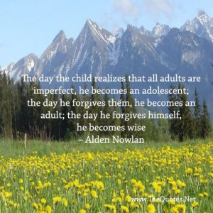 ... - Alden Nowlan : Forgiveness ImageTrue Quotes, Motivation Quotes ...