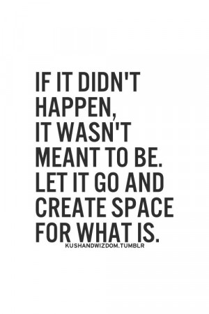 It Wasn'T Meant To Be Quotes, Create Spaces, If Its Meant To Be Quotes ...