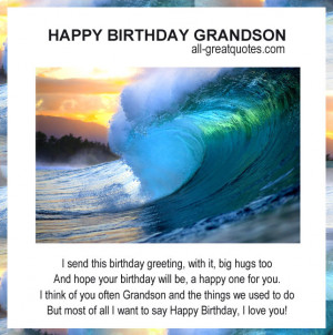 HAPPY BIRTHDAY GRANDSON .. I send this birthday greeting, with it, big ...