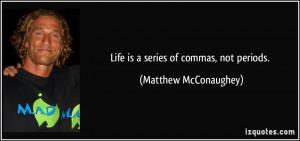 More Matthew McConaughey Quotes