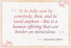 Elizabeth Gilbert Quotes http://www.oprah.com/relationships/Love ...