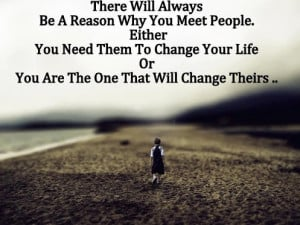Reason Why You Meet People: Quote About There Will Always Be A Reason ...