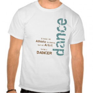 Dance Quotes Gifts - Shirts, Posters, Art, & more Gift Ideas