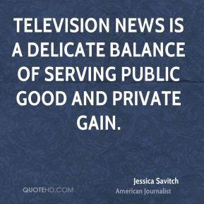 Television news is a delicate balance of serving public good and ...
