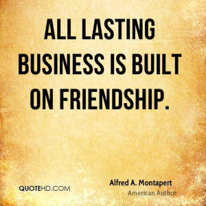 alfred-a-montapert-alfred-a-montapert-all-lasting-business-is-built-on ...
