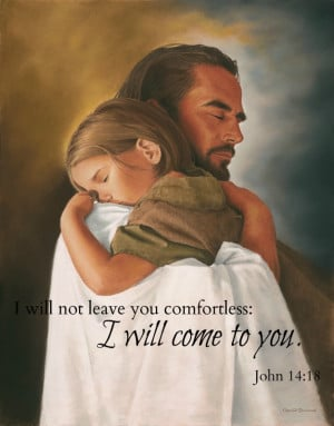 will not leave you comfortless: I will come to you.