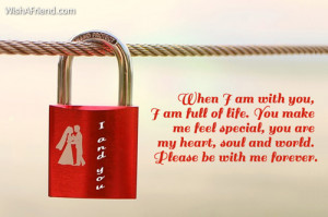 ... special, you are my heart, soul and world. Please be with me forever