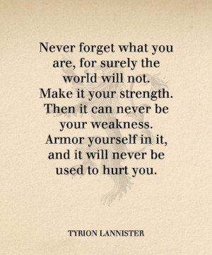never forget what you are strength picture quote