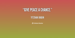 quote-Yitzhak-Rabin-give-peace-a-chance-29578.png
