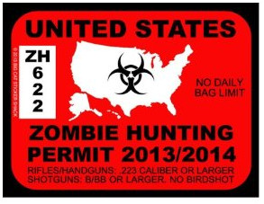 The Zombie Hunting Permit is a pretty funny one. It looks almost ...