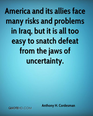 and its allies face many risks and problems in Iraq, but it is all too ...