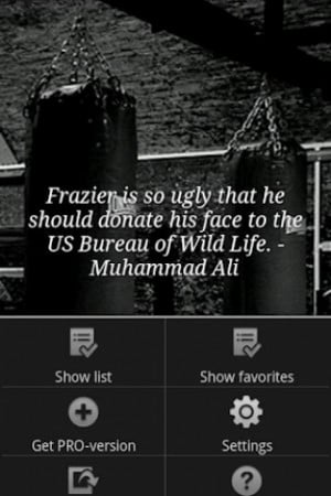 """... Face To The US Bureau Of Wild Life """" - Muhammad Ali ~ Boxing Quotes"""