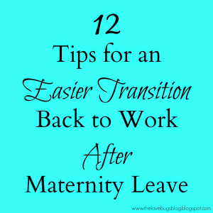 ... did to make transition back to work after maternity leave easier