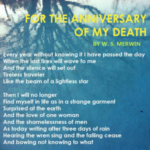 Merwin - For the Anniversary of My Death - my all time favorite ...