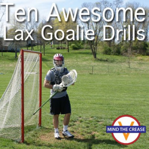 10 Awesome Lacrosse Goalie Drill Videos