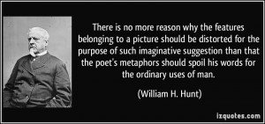 More William H. Hunt Quotes