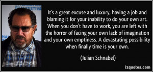 and luxury, having a job and blaming it for your inability to do your ...