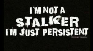 not a stalker