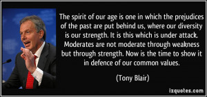 of our age is one in which the prejudices of the past are put behind ...