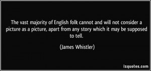 More James Whistler Quotes