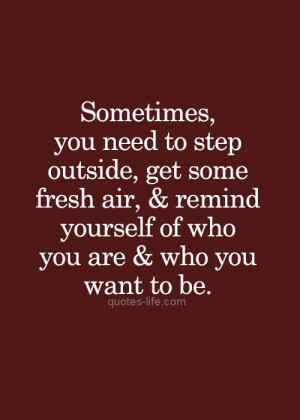 ... and remind yourself of who you are and who you want to be... #quotes