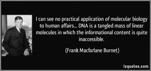 no practical application of molecular biology to human affairs... DNA ...