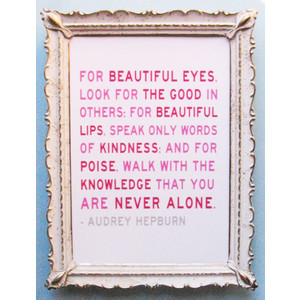 You Are Never Alone - 11 x 14 Audrey Hepburn Quote Print