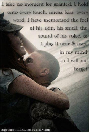 ... is deployed, and this says it all. I miss him more and more every day