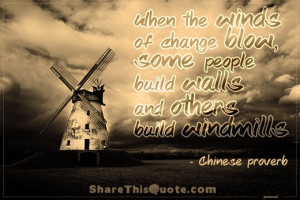 ... some people build walls and others build windmills.