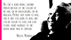 Nelson Mandela on love vs hate....