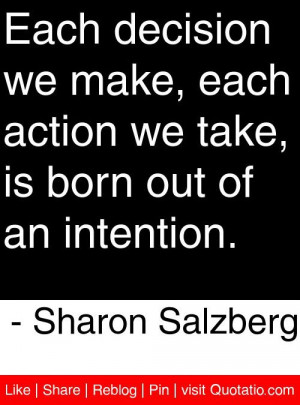 ... take is born out of an intention sharon salzberg # quotes # quotations