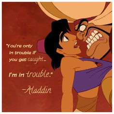 Disney Aladdin quote made for my website Trouble Caught uh-oh www ...