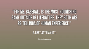 quote-A.-Bartlett-Giamatti-for-me-baseball-is-the-most-nourishing ...
