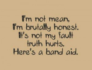 ... Honest, Quotes, I M, Band Aid, True, Humor, Funnies Stuff, Truths Hurt