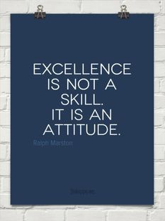 Excellence is not a skill It is an attitude. #Funny #quote #lol #study