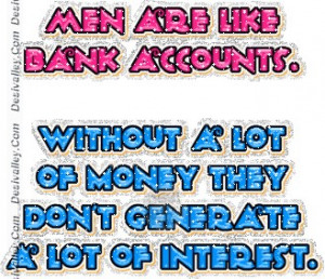 : [url=http://funny.desivalley.com/men-are-like-banks-funny-quotes ...